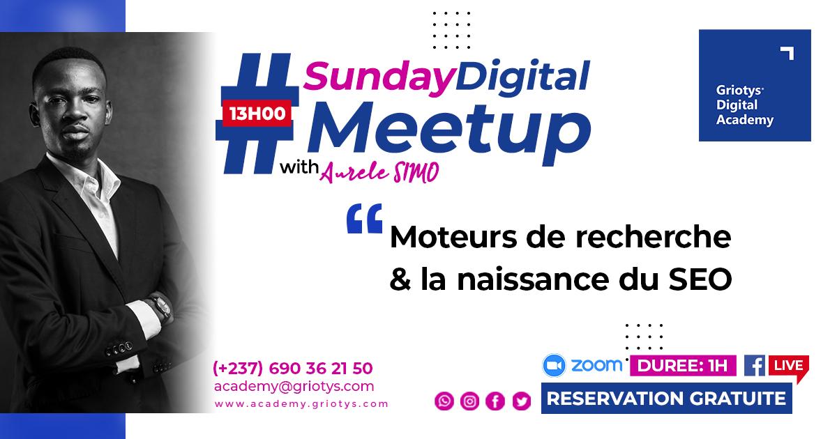 Sunday digital meetup griotys digital academy